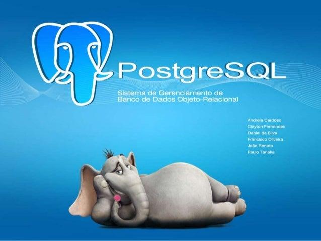 HistóriaO Postgres, desenvolvido originalmente no Departamento de Ciência deComputação da Universidade de Berkeley, foi pi...