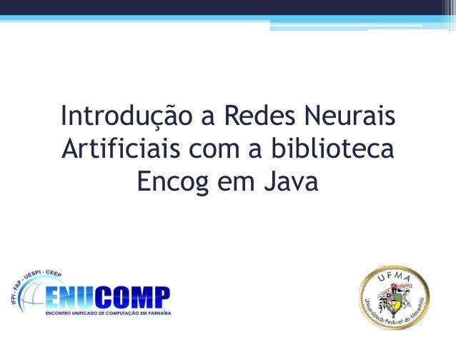 Introdução a Redes Neurais Artificiais com a biblioteca Encog em Java