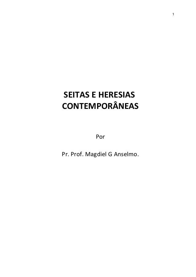 1SEITAS E HERESIASCONTEMPORÂNEASPorPr. Prof. Magdiel G Anselmo.
