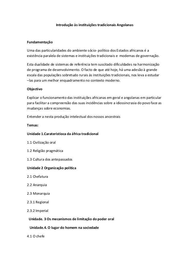 Introdução às instituições tradicionais AngolanasFundamentaçãoUma das particularidades do ambiente sócio- político dos Est...