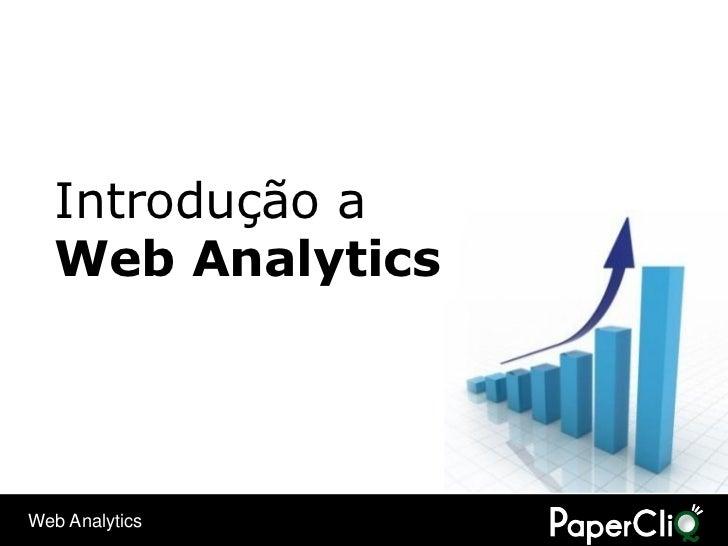 Introdução a   Web Analytics     Web Analytics