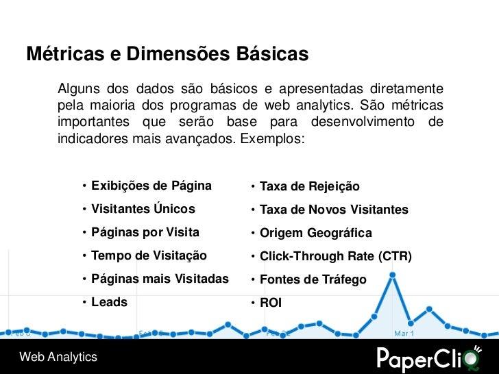 Métricas e Dimensões Básicas       Alguns dos dados são básicos e apresentadas diretamente       pela maioria dos programa...