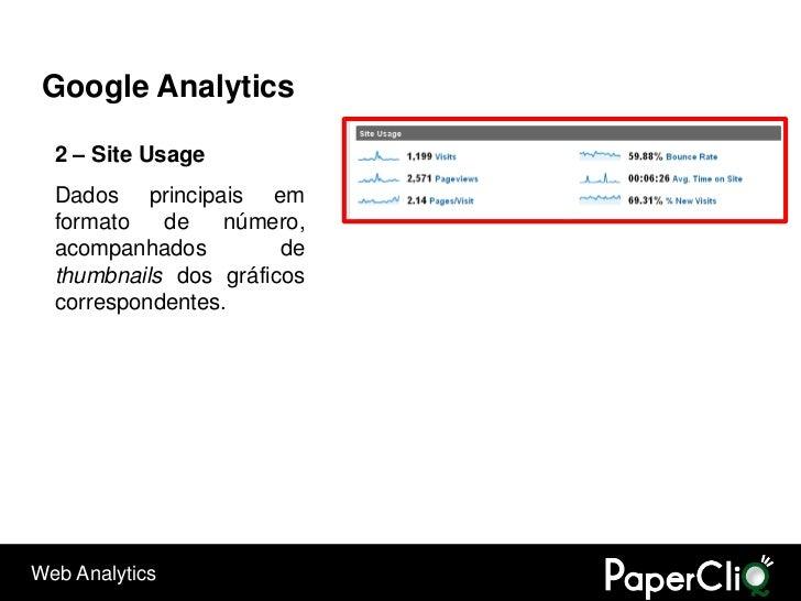Google Analytics    2 – Site Usage   Dados principais em   formato   de   número,   acompanhados         de   thumbnails d...