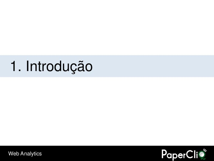 1. Introdução     Web Analytics