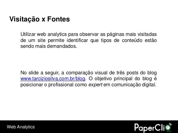Visitação x Fontes        Utilizar web analytics para observar as páginas mais visitadas       de um site permite identifi...