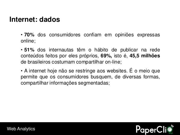Internet: dados        • 70% dos consumidores confiam em opiniões expressas       online;       • 51% dos internautas têm ...
