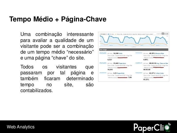 Tempo Médio + Página-Chave        Uma combinação interessante       para avaliar a qualidade de um       visitante pode se...