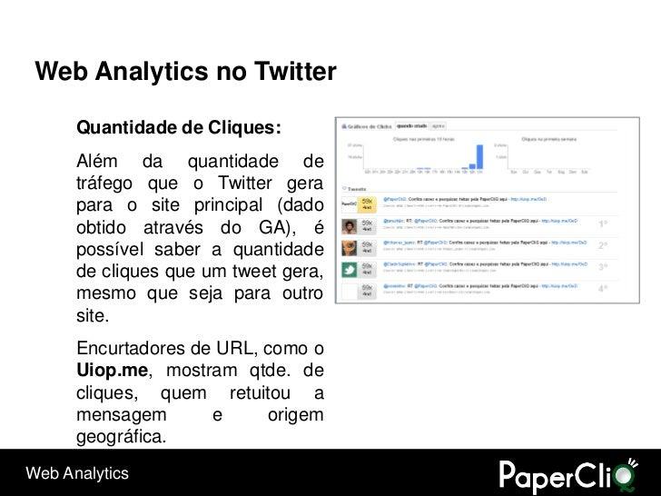 Web Analytics no Twitter        Quantidade de Cliques:       Além da quantidade de       tráfego que o Twitter gera       ...