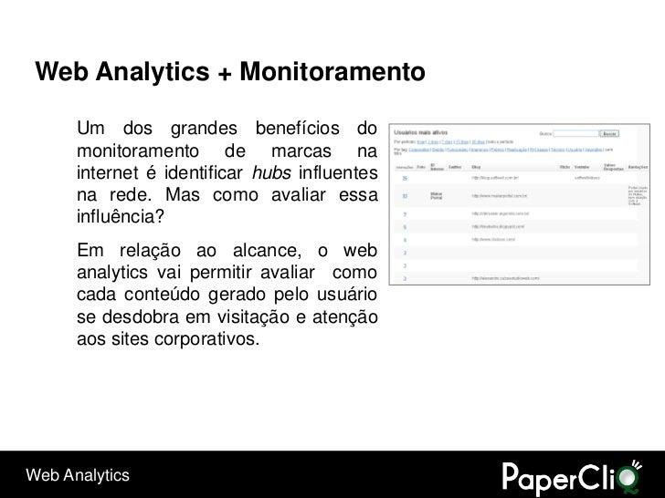 Web Analytics + Monitoramento        Um dos grandes benefícios do       monitoramento de marcas na       internet é identi...