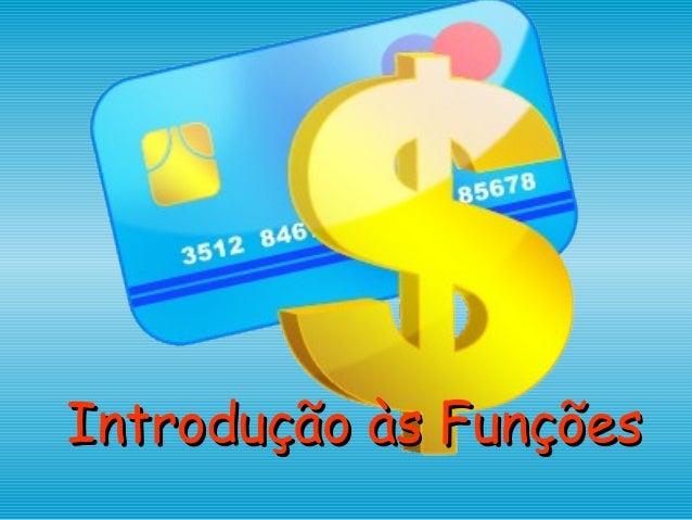 Introdução às FunçõesIntrodução às Funções