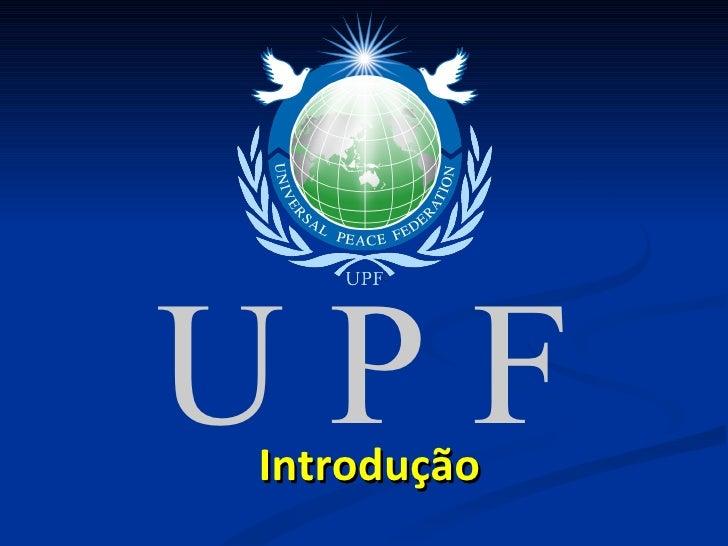 Introdução U P F