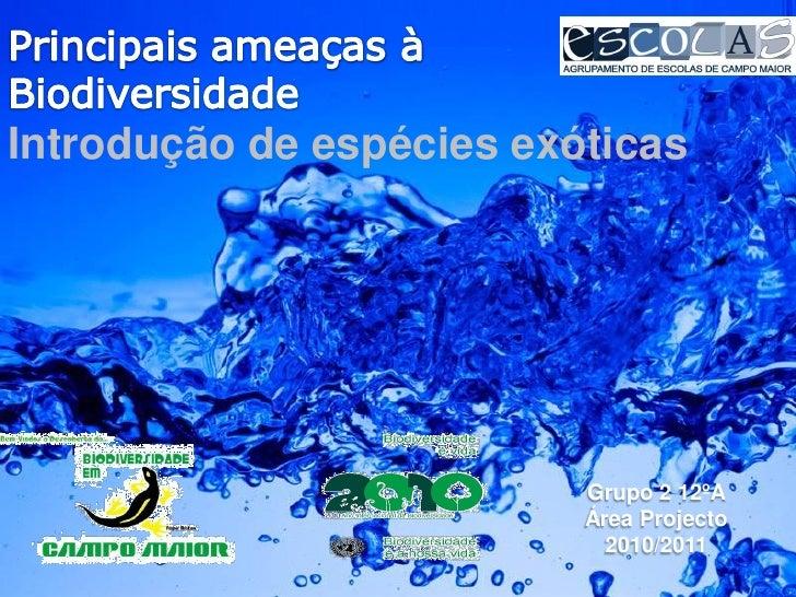 Introdução de espécies exóticas                                    Grupo 2 12ºA                                    Área Pr...
