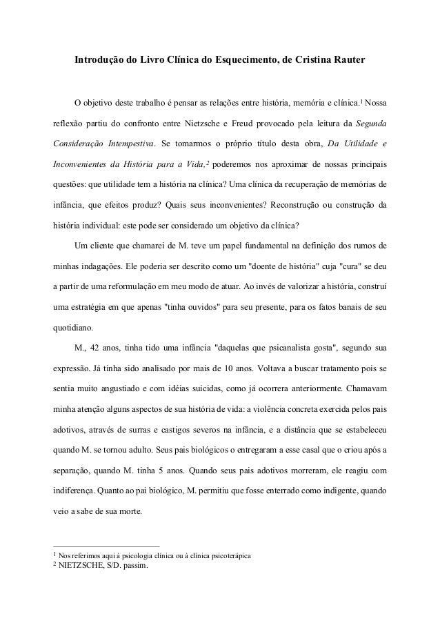 Introdução do Livro Clínica do Esquecimento, de Cristina Rauter O objetivo deste trabalho é pensar as relações entre histó...