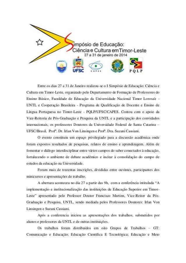 Entre os dias 27 a 31 de Janeiro realizou-se o I Simpósio de Educação: Ciência e Cultura em Timor-Leste, organizado pelo D...