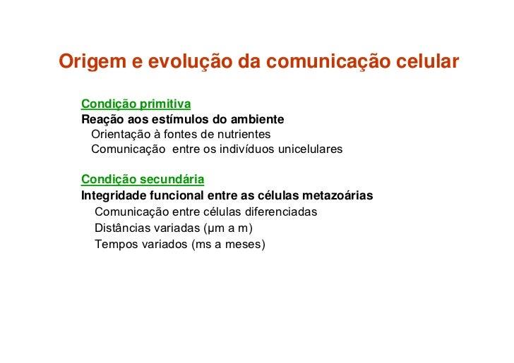Comunicação entre células VIZINHAS               SINALIZAÇÃO CONTATO-DEPENDENTE              Junções abertas (gap junction...