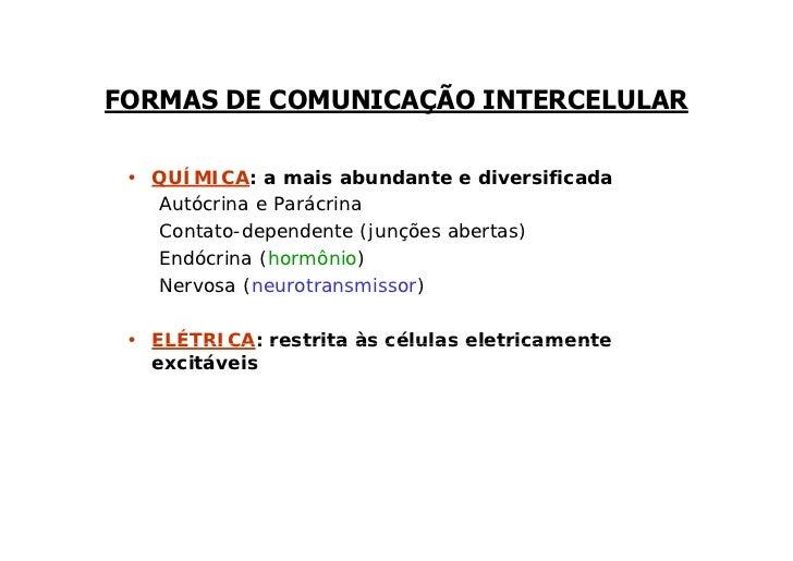 Comunicação entre células DISTANTES                  COMUNICAÇÃO ENDÓCRINA:                  o mediador age em células que...