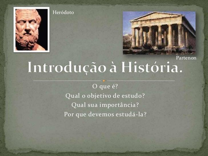 Heródoto                                 Partenon             O que é?    Qual o objetivo de estudo?      Qual sua importâ...