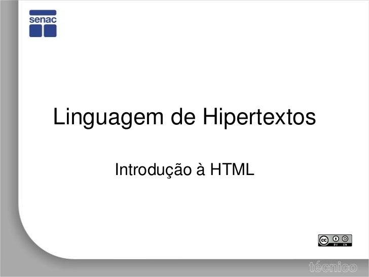 Linguagem de Hipertextos<br />Introdução à HTML<br />