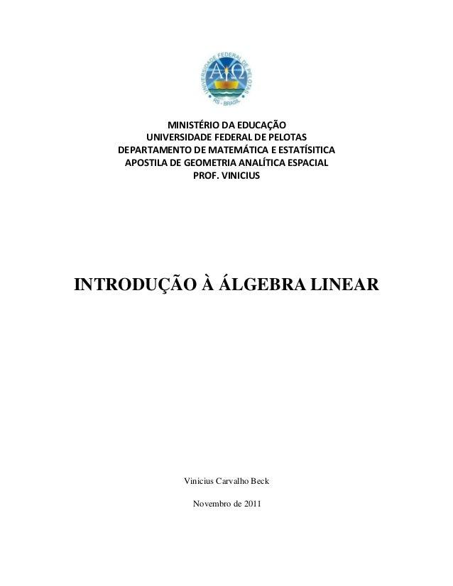 MINISTÉRIO DA EDUCAÇÃO UNIVERSIDADE FEDERAL DE PELOTAS DEPARTAMENTO DE MATEMÁTICA E ESTATÍSITICA APOSTILA DE GEOMETRIA ANA...