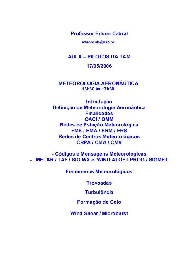 Professor Edson Cabral                   edsoncab@usp.br              AULA – PILOTOS DA TAM                     17/05/2006...