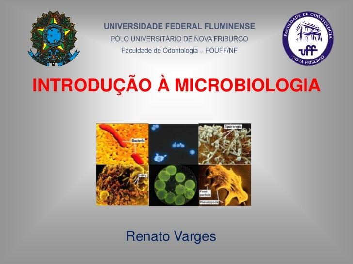 INTRODUÇÃO À MICROBIOLOGIA<br />Renato Varges<br />
