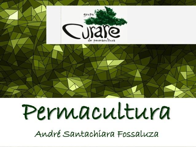 PermaculturaAndré SantachiaraFossaluza