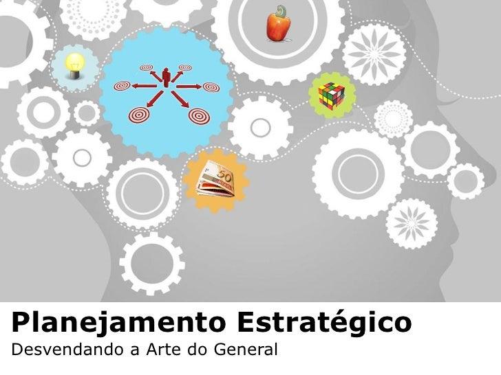 Planejamento EstratégicoDesvendando a Arte do General