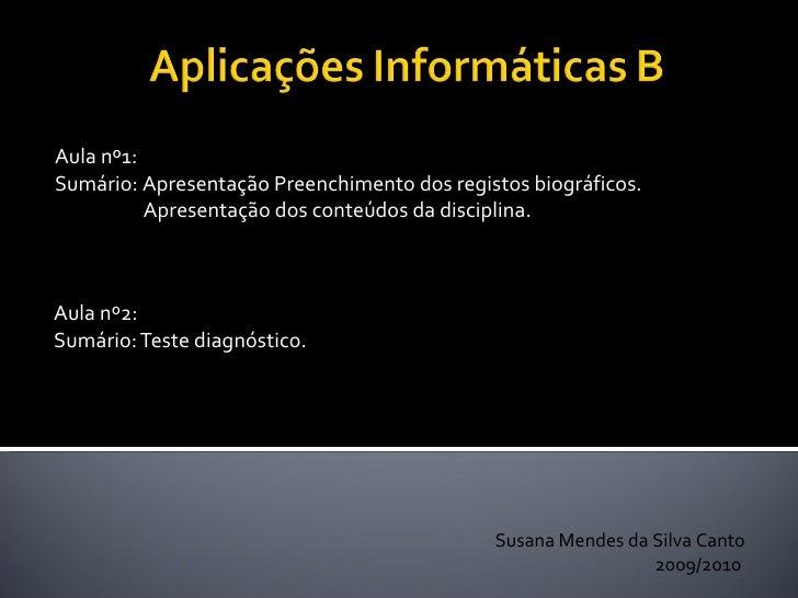 Aula nº2: Sumário: Teste diagnóstico. Aula nº1: Sumário: Apresentação Preenchimento dos registos biográficos.   Apresentaç...