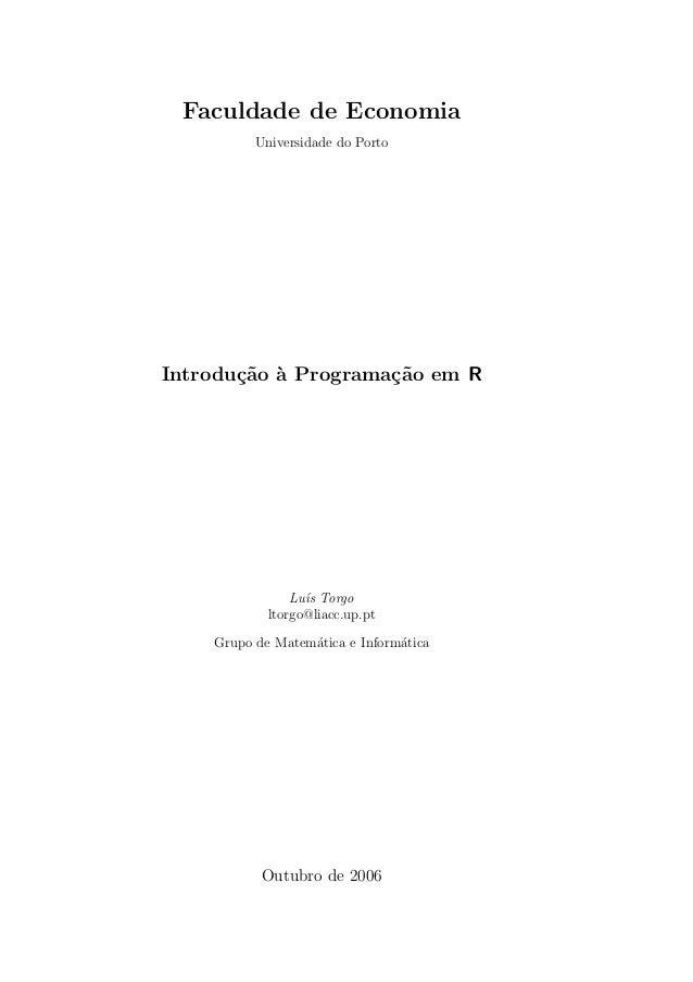 Faculdade de Economia          Universidade do PortoIntrodu¸˜o ` Programa¸˜o em R       ca a          ca                Lu...
