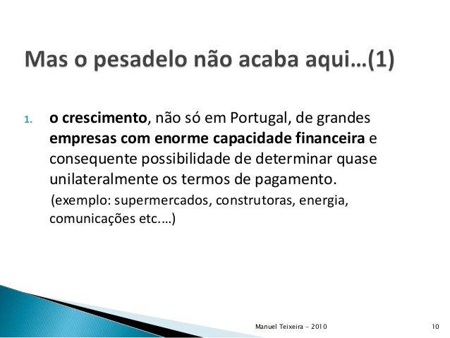 1. o crescimento, não só em Portugal, de grandes empresas com enorme capacidade financeira e consequente possibilidade de ...
