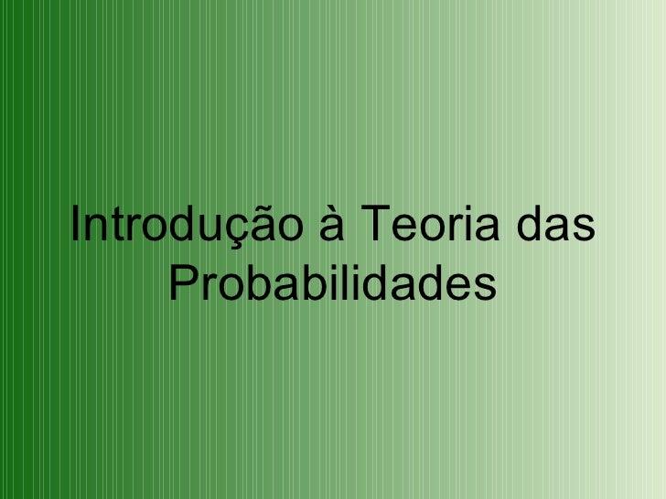 Introdução à Teoria das Probabilidades