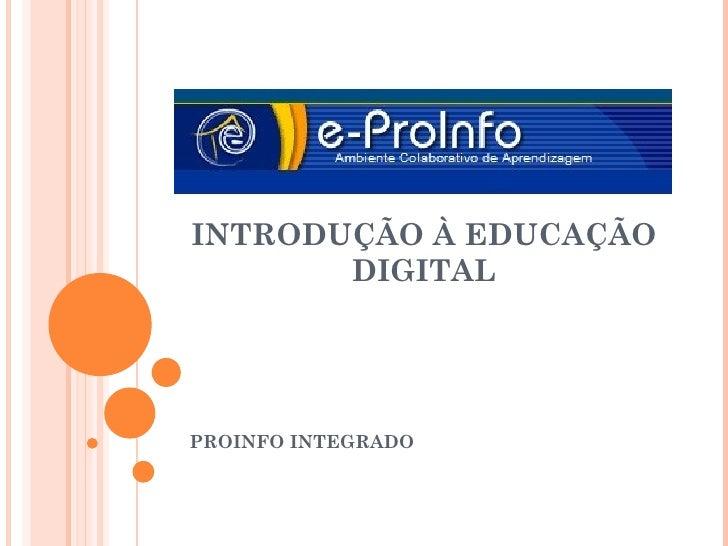 INTRODUÇÃO À EDUCAÇÃO       DIGITALPROINFO INTEGRADO
