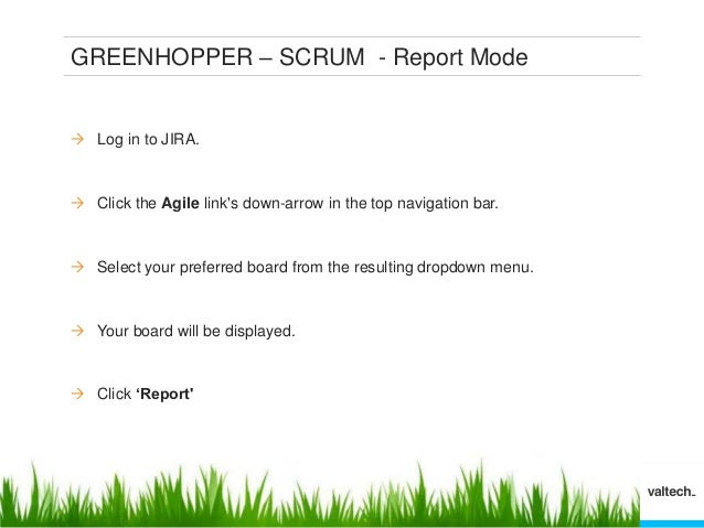 GREENHOPPER – CONFIGURING COLUMNS • In Work mode, a board displays vertical columns. • By default, each board contains thr...