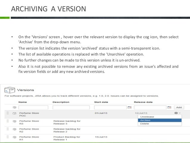 RESCHEDULING A VERSION • Rescheduling a version changes its place in the order of versions. • On the 'Versions' screen, cl...