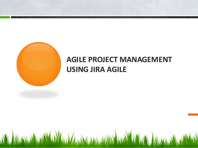 AGILE PROJECT MANAGEMENT USING JIRA AGILE