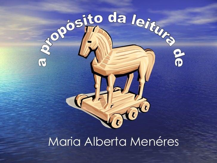 a propósito da leitura de Maria Alberta Menéres