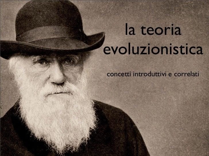 la teoriaevoluzionisticaconcetti introduttivi e correlati