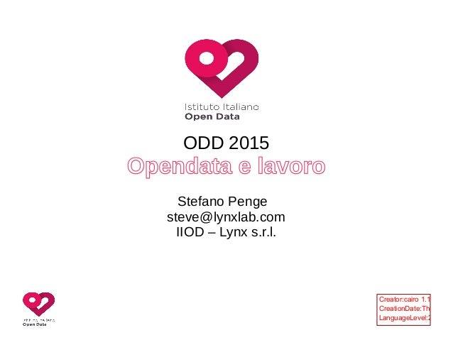Creator:cairo 1.12.14 (ht CreationDate:Thu Oct 2 LanguageLevel:2 ODD 2015 Opendata e lavoroOpendata e lavoro Stefano Penge...