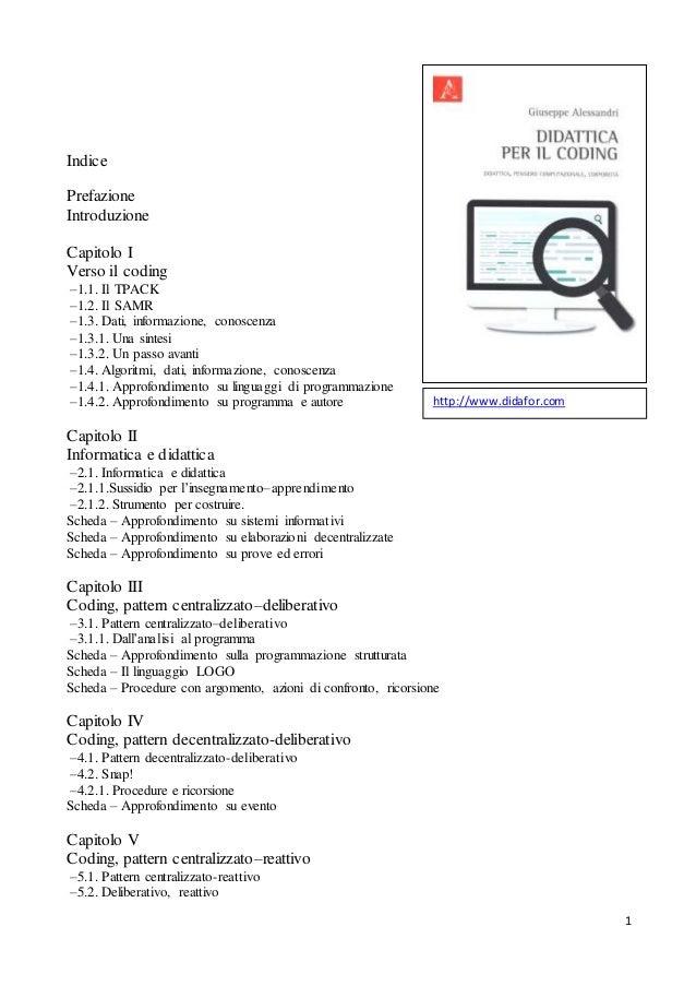 1 Indice Prefazione Introduzione Capitolo I Verso il coding –1.1. Il TPACK –1.2. Il SAMR –1.3. Dati, informazione, conosce...