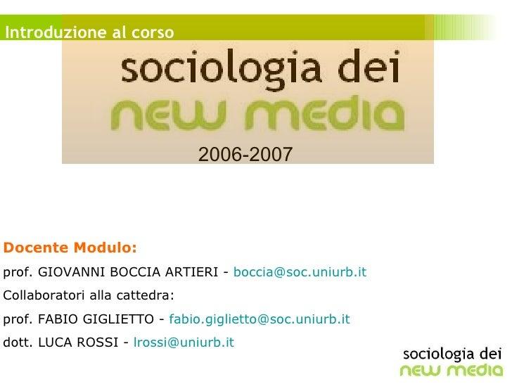 2006-2007 Docente Modulo: prof. GIOVANNI BOCCIA ARTIERI -  [email_address]   Collaboratori alla cattedra: prof. FABIO GIGL...