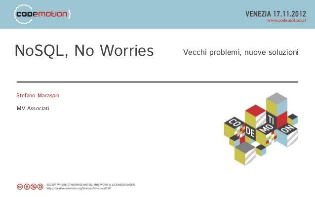 NoSQL, No Worries   Vecchi problemi, nuove soluzioniStefano MaraspinMV Associati