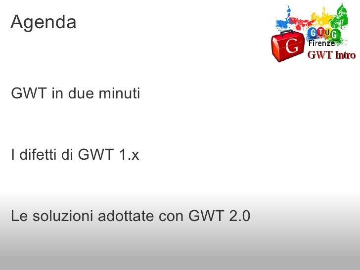 Luca Masini: Introduzione a GWT 2.0 Slide 2