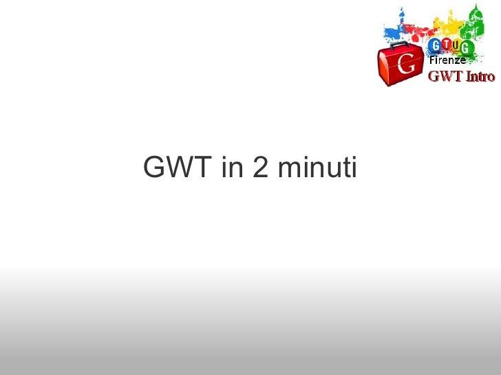 Luca Masini: Introduzione a GWT 2.0 Slide 3