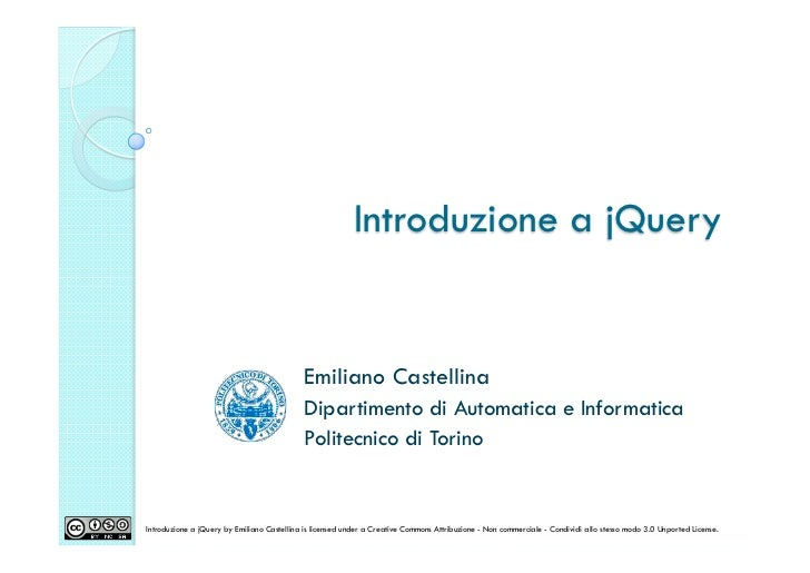 Introduzione a jQuery                                            Emiliano Castellina                                      ...