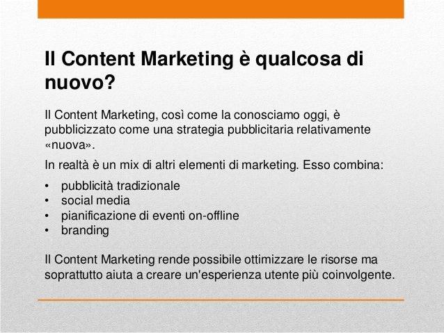 Il Content Marketing è qualcosa di nuovo? Il Content Marketing, così come la conosciamo oggi, è pubblicizzato come una str...