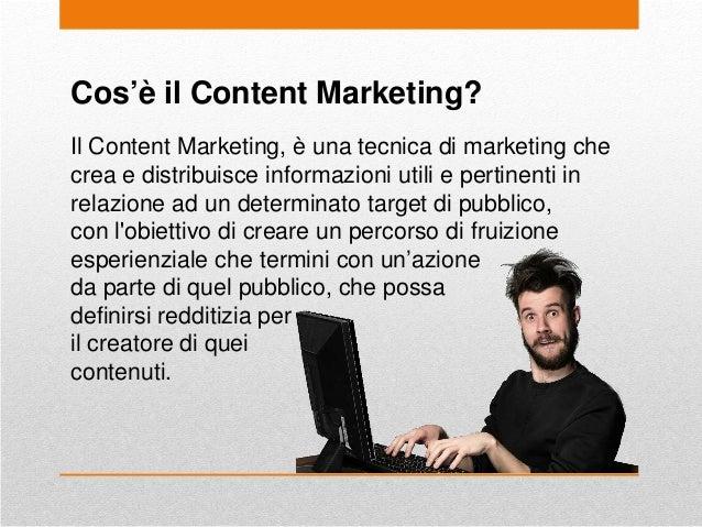 Cos'è il Content Marketing? Il Content Marketing, è una tecnica di marketing che crea e distribuisce informazioni utili e ...