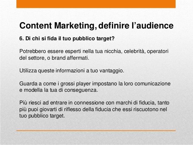 Content Marketing, definire l'audience 6. Di chi si fida il tuo pubblico target? Potrebbero essere esperti nella tua nicch...