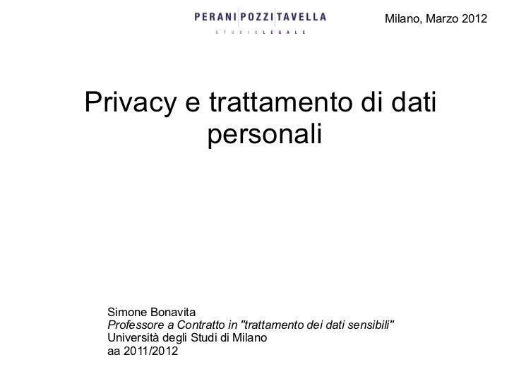 """Milano, Marzo 2012Privacy e trattamento di dati          personali Simone Bonavita Professore a Contratto in """"trattamento ..."""