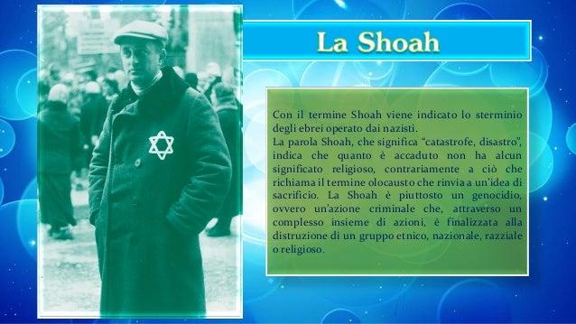 """Con il termine Shoah viene indicato lo sterminiodegli ebrei operato dai nazisti.La parola Shoah, che significa """"catastrofe..."""