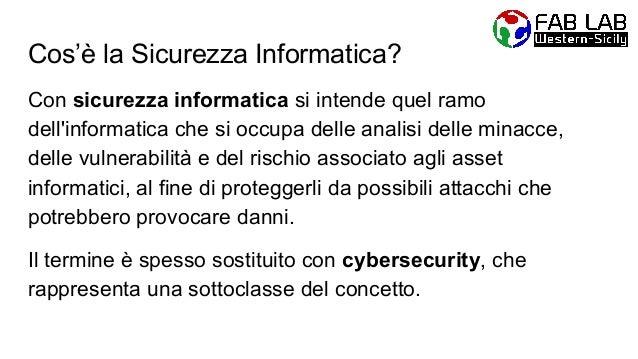 CIA Triad La protezione degli asset informatici è ottenuta attraverso misure tese ad assicurare: ● la consistenza dei dati...